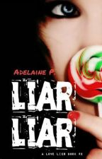 Liar Liar by Adelaine