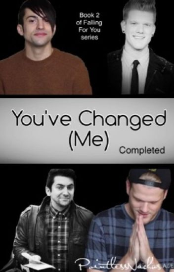 You've Changed (Me) | Scomiche | Pentatonix *Book 2* | Falling For You Series | Completed