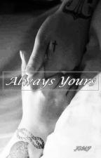 Always Yours by justonemorefc
