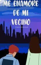ME ENAMORE DE MI VECINO (Alonso Villalpando & tú) by Yuliana_VC