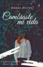 Cambiaste Mi Vida {N. H} [TERMINADA] by SillyDreamsD