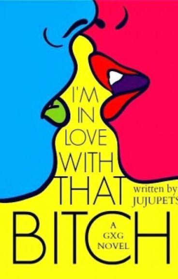 I'm Inlove With That Bitch (GirlxGirl)