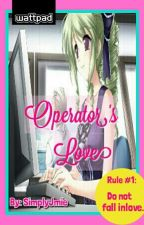 Operator's Love by SimplyJmie