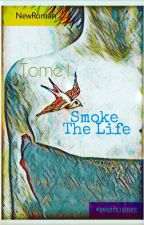 Smoke The Life by RykerRjames