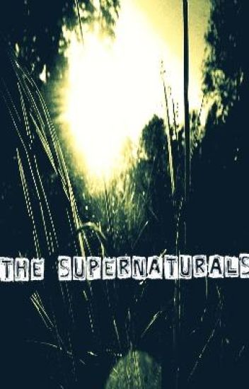 The Supernaturals [On Hold]