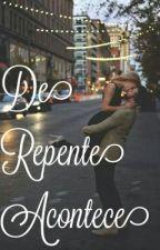 De Repente acontece by _ACFM_