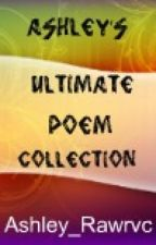 ~Ashley's Ultimate Poem Collection~ (Updated frequently) by Intrepid_Imaginer