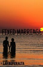 Fixed Marriage (ONE SHOT STORY) by layneperalta