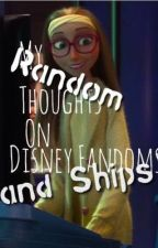 My Random Disney Fandom/Ship Thoughts by Stella_Castaro