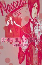 """Es mas que un simple """"Mayordomo"""" by SoffyNeko"""