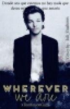 Wherever We Are | Louis Tomlinson | 3ra Temporada by xTomlinsonGirlx