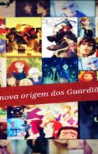 A Nova Origem dos Guardiões by __Jelsa_