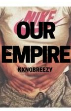 Our Empire(A Hakeem Lyon Story) by LovexGalore