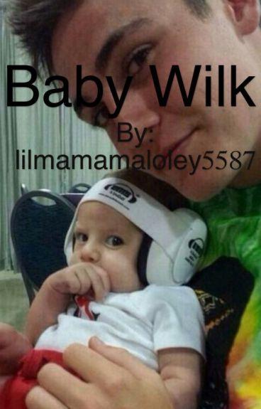 Baby Wilk (A Sammy Wilkinson fan-fiction)