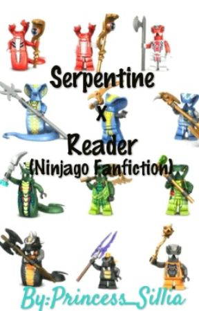 Serpentine x Reader (Ninjago Fanfic) [Requests Closed] - The Great