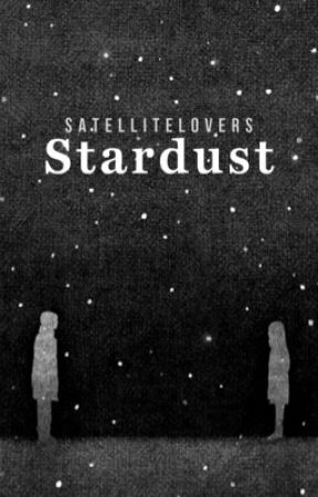 stardust|completed by satellitelovers