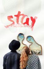 STAY by wildblackrose