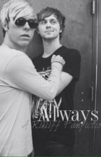 Always | A Rikliff Fanfiction by XanderR5