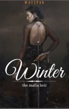 Winter the mafia heir ( Completed ) by lyra_erzascarlet