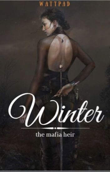 Winter the mafia heir ( Completed )