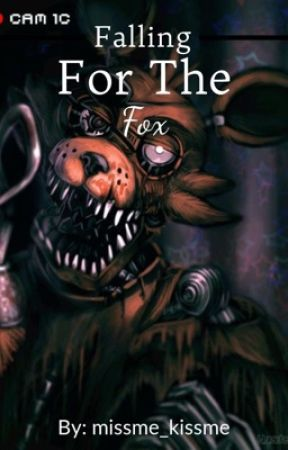 Falling For The Fox (Foxy x Reader FNaF) by ToxicRory