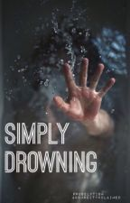 Simply Drowning (BoyxBoy) [Editing/Proofreading] by dropdevd