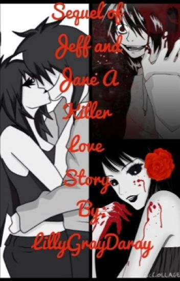 Sequel Of Jeff And Jane A Killer Love Story