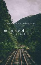 missed calls. • irwin. by twentyonecoldplay