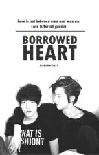 Borrowed Heart  (Chanbaek fanfic) Completed by firelight0627