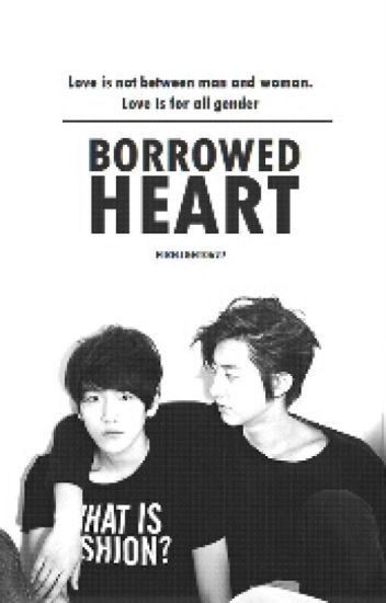 Borrowed Heart  (Chanbaek fanfic) Completed