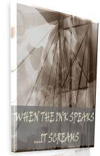 When the Ink speaks (it screams) by LoudInkKing