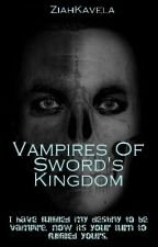 Vampires Of Sword's Kingdom by AudreyDaRosa