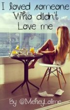 I loved someone who didn't love me; A paranormal love story by MeheyLolme