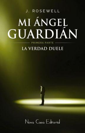 Mi Ángel Guardián I : La verdad duele by JRosewell