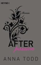 After Passion von Anna Todd (Lese Empfehlung) by Shy_Dreamer7
