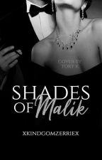 Shades of Malik (zayn malik ff) #Wattys2016 by xkingdomzerriex