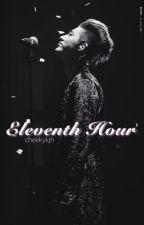 Eleventh Hour (iKON Fan Fiction) by cheekykjh