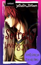 Secretly Loving You Book 1 (COMPLETED) by jethelin_tirteen