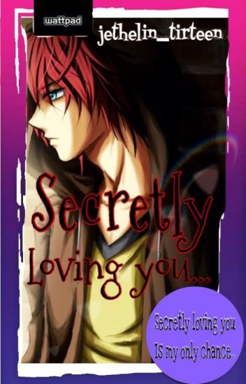 Secretly Loving You Book 1 (COMPLETED)