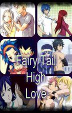 Fairy Tail High Love by teenikelFanfic