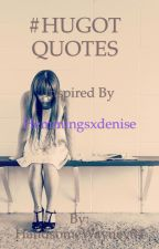 Hugot quotes inspired by hemmingsxdenise by Wanderessxx