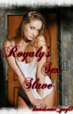 Royalty's Sex Slave by handsome_guy04