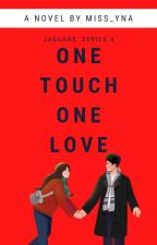 One Touch, One Love (Jaguars Series #4) by Miss_Yna