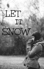 Let It Snow ( Zayn Malik )✓ by ForeverIceAngel