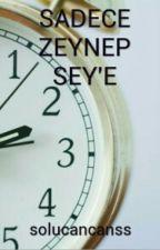 Sadece Zeynep Sey'e by solucancanss