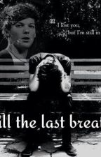 Till the last breath by Irlabiondo