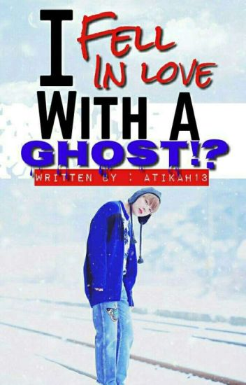 I fell in love with a GHOST??!![BTS V] (HIATUS)
