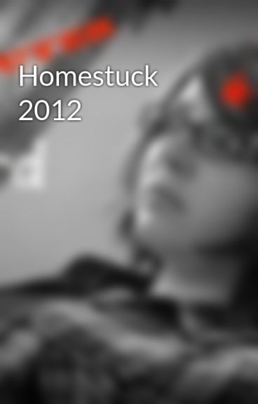 Homestuck 2012 by Gothic_Angel_25