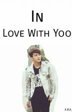 In Love With Yoo [A B.A.P Youngjae Fanfiction] by KpopFangirl122