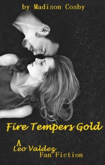 Fire Tempers Gold (A Leo Valdez Fan Fiction)